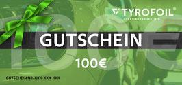 TYROFOIL Wertgutschein 100€