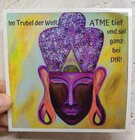 """Postkarte """"Im Trubel der Welt ATME tief und sei ganz bei DIR!"""""""