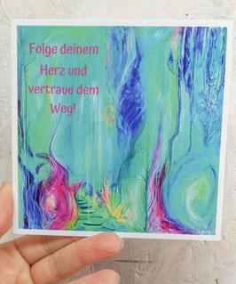 """Postkarte """"Folge deinem Herz und vertraue dem Weg!"""""""