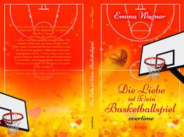 """""""Die Liebe ist (k)ein Basketballspiel - Overtime"""""""