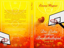"""""""Die Liebe ist (k)ein Basketballspiel - Jump Ball"""""""
