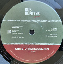 "EL INDIO - Christopher Columbus (Dub Hunters 7"")"