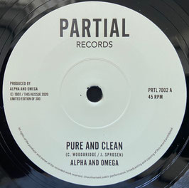 "ALPHA & OMEGA - Pure and Clean (Partial 7"")"