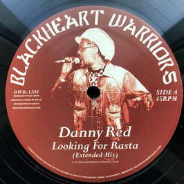 "DANNY RED - Looking For Rasta (Blackheart Warriors 12"")"