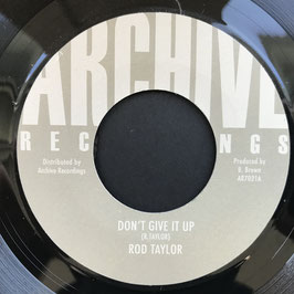 "ROD TAYLOR - Don't Give It Up (Archive 7"")"