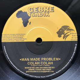 "COLAH COLAH - Man Made Problem (Gebre Sadik 7"")"