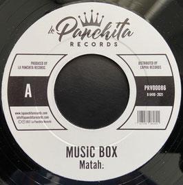 """MATAH - Music Box (La Panchita 7"""")"""