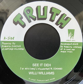"WILLI WILLIAMS - See It Deh (Truth/Ark 7"")"