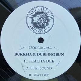 "BUKKHA & DUBBIN SUN ft Teacha Dee - Beat Sound (Lion Charge 12"")"