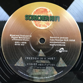 "HIGHER MEDITATION - Freedom Is A Must (Scorcher HiFi 10"")"
