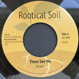 "STRAWL - Them See We (Rootical Soil 7"")"