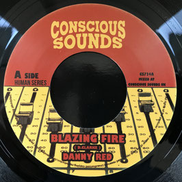 "DANNY RED - Blazing Fire (Conscious Sounds 7"")"