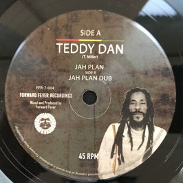 "TEDDY DAN - Jah Plan (Forward Fever 7"")"