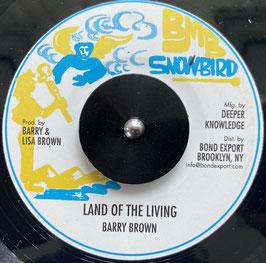 "BARRY BROWN - Land Of The Living (Snowbird 7"")"