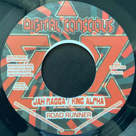 "JAH RAGGA & KING ALPHA - Road Runner (Digital Conscious 7"")"
