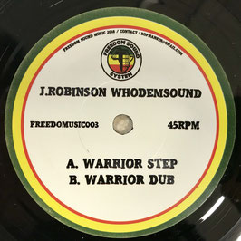 "J ROBINSON - Warrior Step (Freedom Sound 7"")"