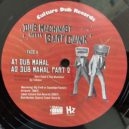 """DUB MACHINIST meets GARY CLUNK - Dub Mahal (Culture Dub 12"""")"""