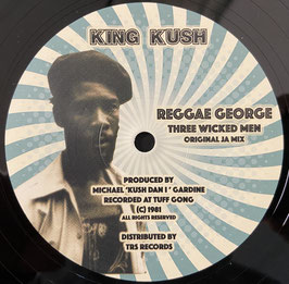 "REGGAE GEORGE - Three Wicked Men (King Kush/TRS 10"")"