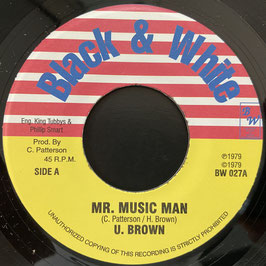 "U BROWN - Mr Music Man (Black & White 7"")"