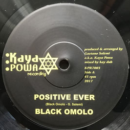 "BLACK OMOLO - Positive Ever (Kayapowa 7"")"
