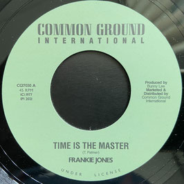"""FRANKIE JONES - Time Is The Master (Common Ground 7"""")"""