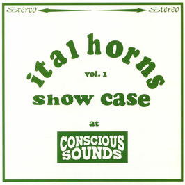 ITAL HORNS - Showcase Vol. 1 (Conscious Sounds LP)