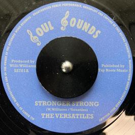 "THE VERSATILES - Stronger Strong (Soul Sounds 7"")"