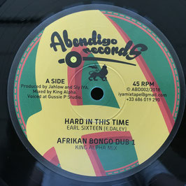 "EARL SIXTEEN - Hard In This Time (Abendigo 12"")"