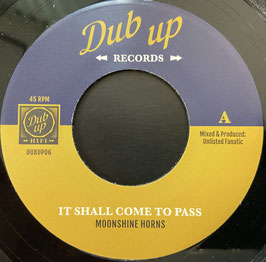 "MOONSHINE HORNS - It Shall Come To Pass (Dub Up 7"")"
