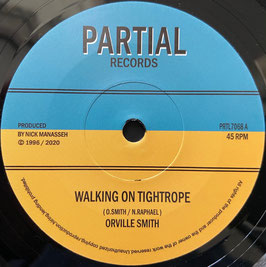 "ORVELLE SMITH - Walking On Tightrope (Partial 7"")"