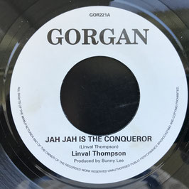 "LINVAL THOMPSON - Jah Jah Is The Conqueror (Gorgan 7"")"
