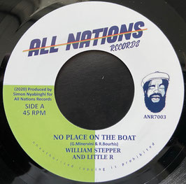 """WILLIAM STEPPER & LITTLE R - No Place On The Boat (All Nations 7"""")"""