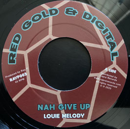 "LOUIE MELODY - Nah Give Up (Red Gold & Digital 7"")"
