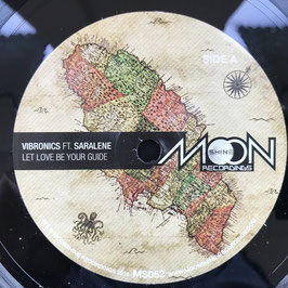 "VIBRONICS ft. SARALENE - Let Love Be Your Guide (Moonshine 7"")"