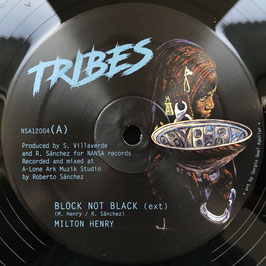 "MILTON HENRY - Block Not Black (Tribes/Nansa 12"")"