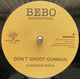 "CLARENCE PARKS - Don't Shoot Gunman (Bebo 12"")"