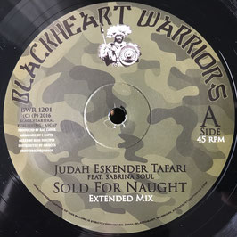 "JUDAH ESKENDER TAFARI - Sold For Naught (Blackheart Warriors 10"")"