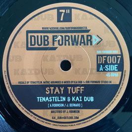 "TENA STELIN & KAI DUB - Stay Tuff (Dub Forward 7"")"