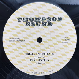 "EARL SIXTEEN - Trials And Crosses (Thompson 12"")"
