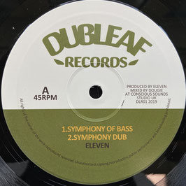 "ELEVEN - Symphony Of Bass / Blessed Rain (Dubleaf 10"")"