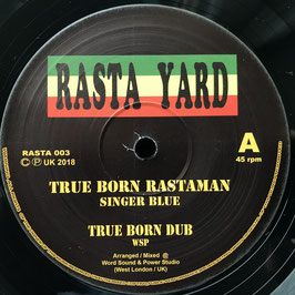 "SINGER BLUE - True Born Rastaman (Rasta Yard 10"")"