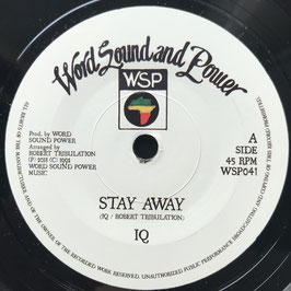 "IQ - Stay Away (Word Sound & Power 7"")"