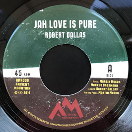 "ROBERT DALLAS - Jah Love Is Pure (Ancient Mountain 7"")"
