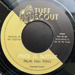 "PAYOH SOUL REBEL - Proud Is Babylon (Tuff Scout 7"")"