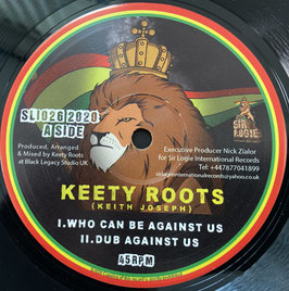 """KEETY ROOTS - Who Can Be Against Us / Soul Of Dub (Sir Logie 10"""")"""