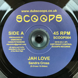 "SANDRA CROSS - Jah Love (Scoops 7"")"