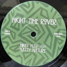 "MIKEY KLAP ft NATTY NATURE - Night Time Rover (Dub-O-Matic 7"")"
