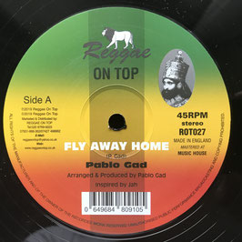 "PABLO GAD - Fly Away Home (Reggae On Top 12"")"