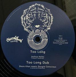 "JOSHUA HALES - Too Long (Shere Khan 12"")"