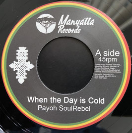 """PAYOH SOULREBEL - When The Day Is Cold (Manyatta 7"""")"""